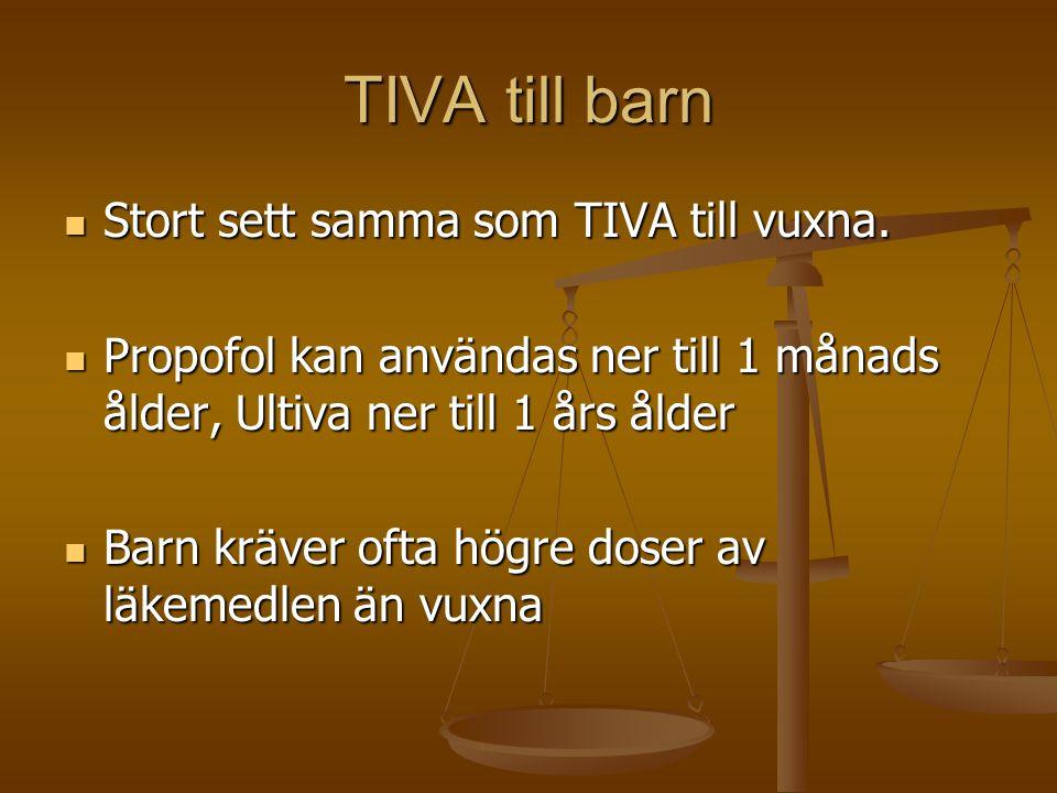 TIVA till barn Stort sett samma som TIVA till vuxna.