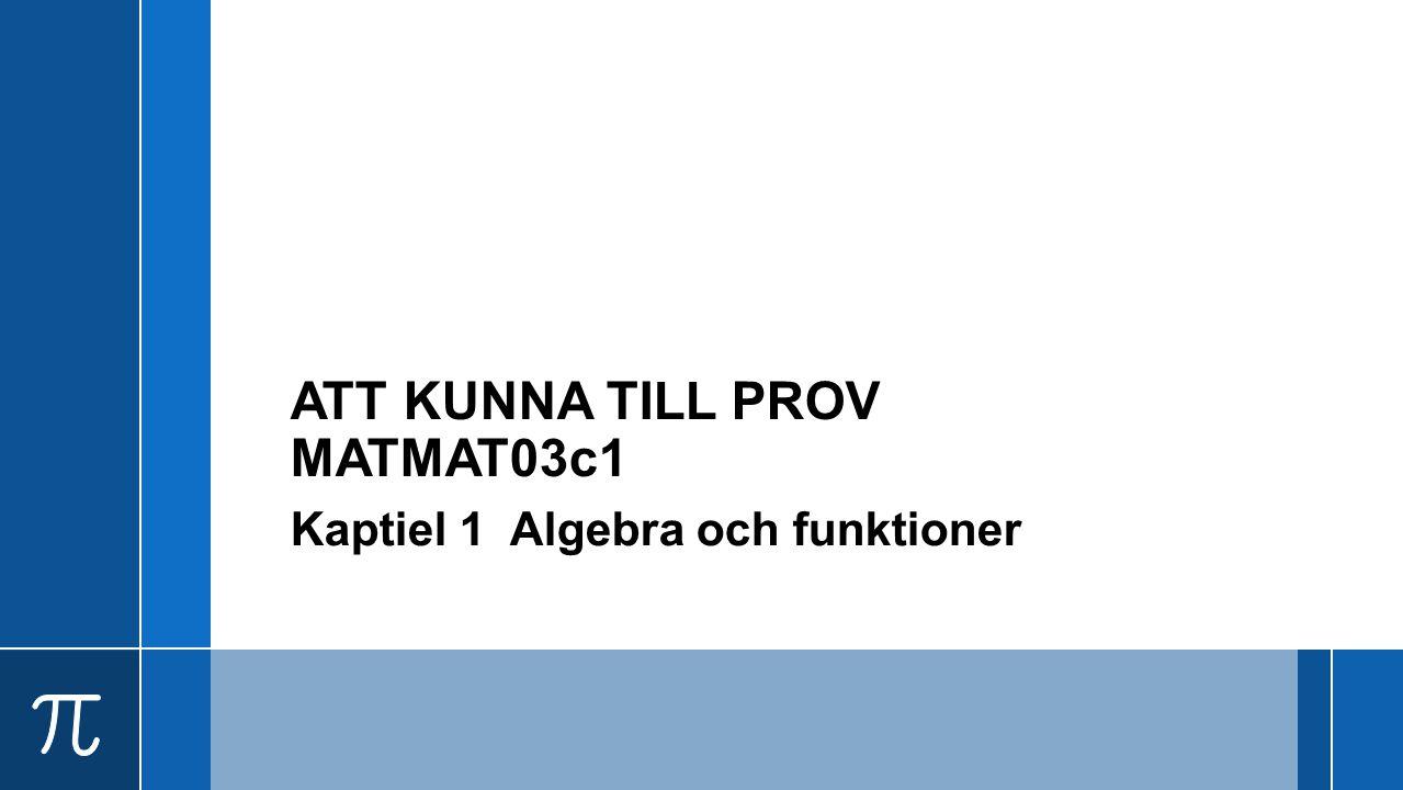 ATT KUNNA TILL PROV MATMAT03c1