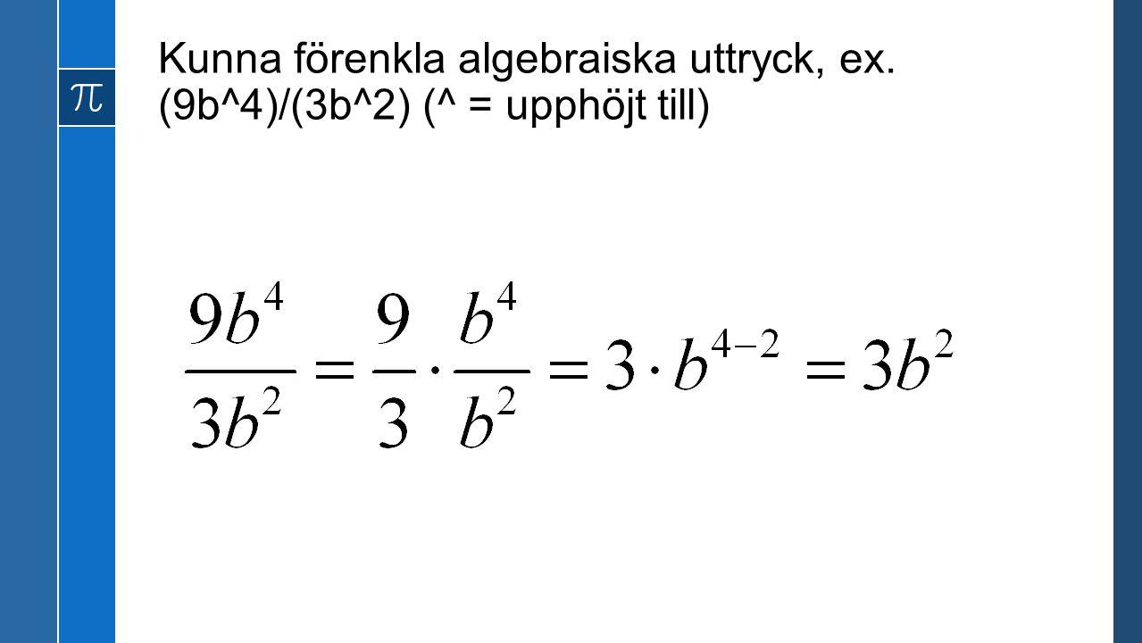 Kunna förenkla algebraiska uttryck, ex