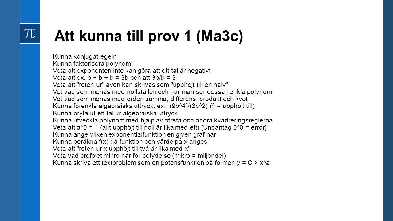 Att kunna till prov 1 (Ma3c)