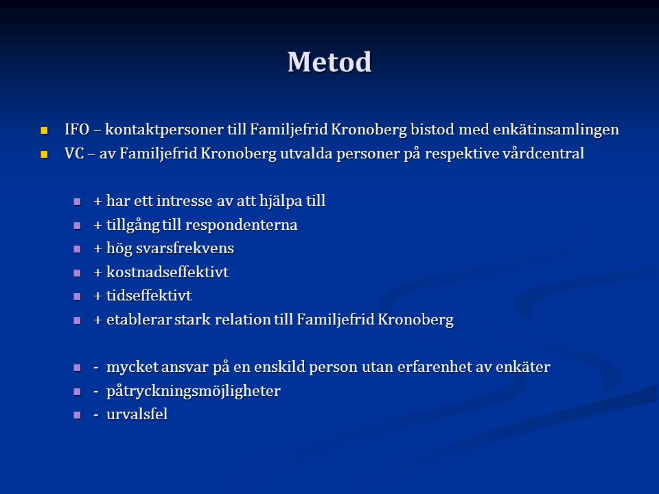 Metod IFO – kontaktpersoner till Familjefrid Kronoberg bistod med enkätinsamlingen.