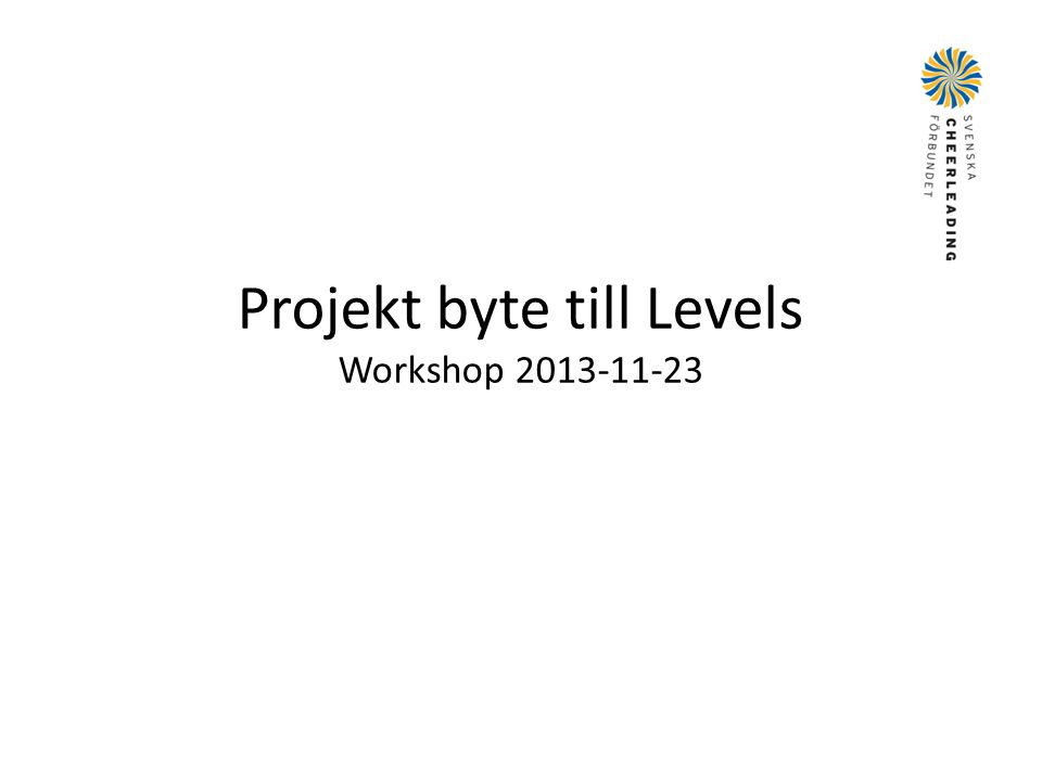 Projekt byte till Levels Workshop 2013-11-23