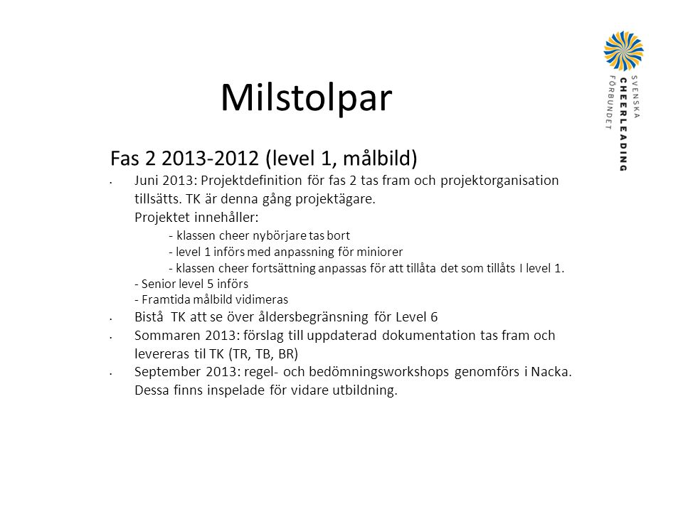 Milstolpar Fas 2 2013-2012 (level 1, målbild)
