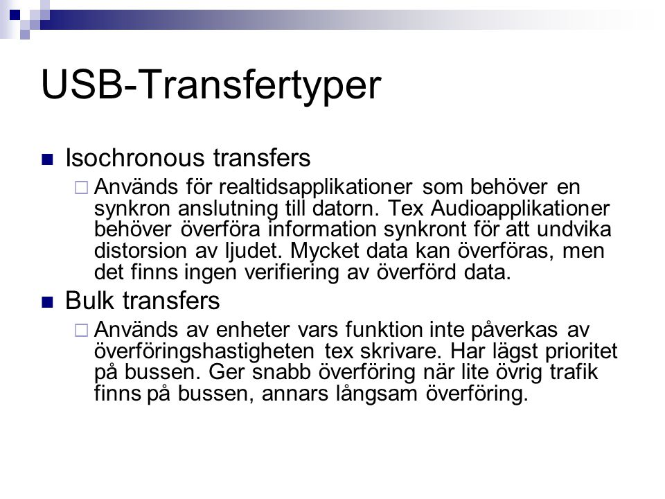 USB-Transfertyper Isochronous transfers Bulk transfers