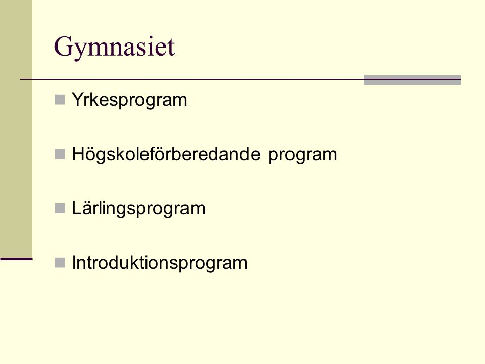 Gymnasiet Yrkesprogram Högskoleförberedande program Lärlingsprogram