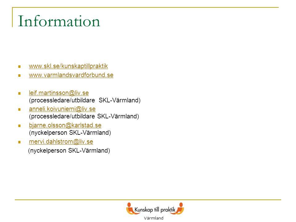 Information www.skl.se/kunskaptillpraktik www.varmlandsvardforbund.se