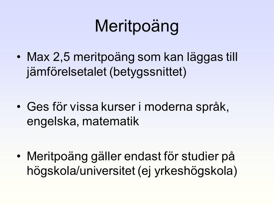 Meritpoäng Max 2,5 meritpoäng som kan läggas till jämförelsetalet (betygssnittet) Ges för vissa kurser i moderna språk, engelska, matematik.