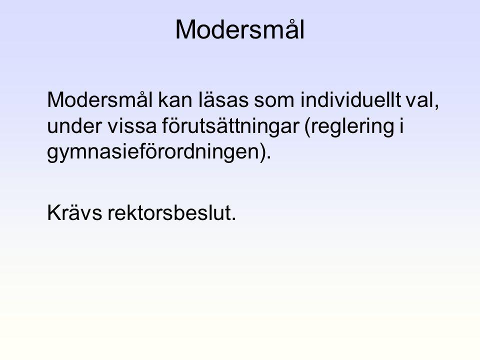 Modersmål Modersmål kan läsas som individuellt val, under vissa förutsättningar (reglering i gymnasieförordningen).