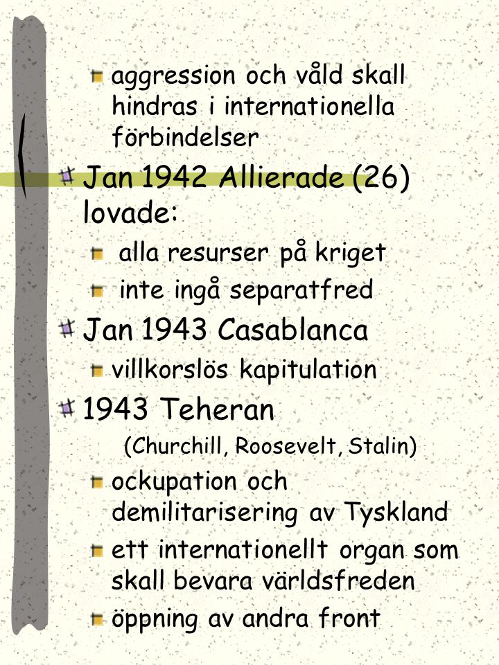Jan 1942 Allierade (26) lovade: