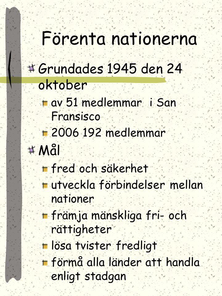 Förenta nationerna Grundades 1945 den 24 oktober Mål