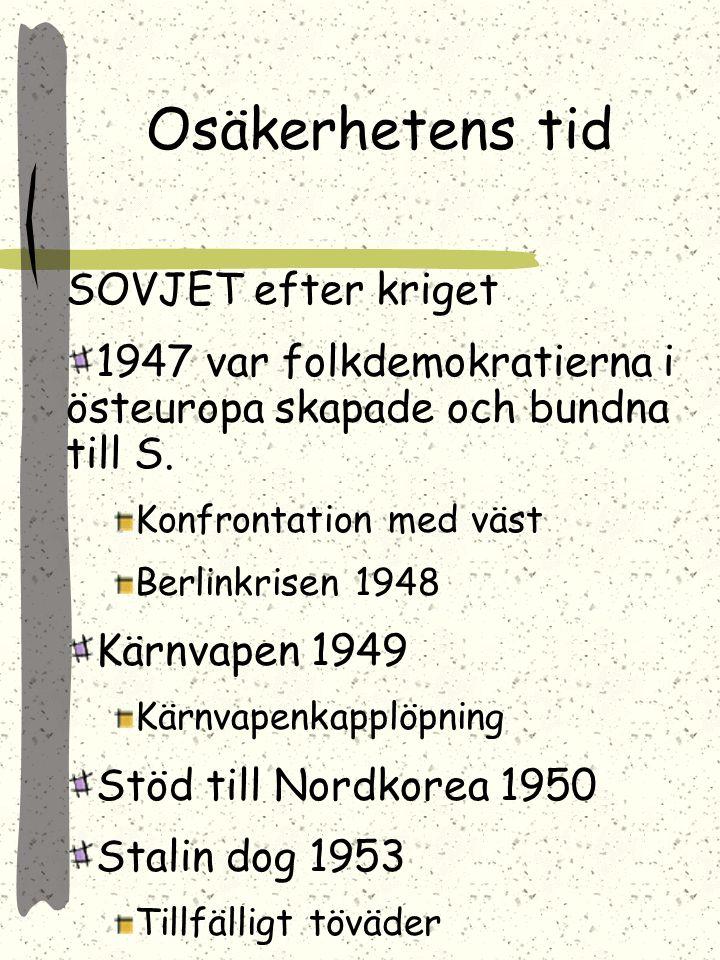 Osäkerhetens tid SOVJET efter kriget