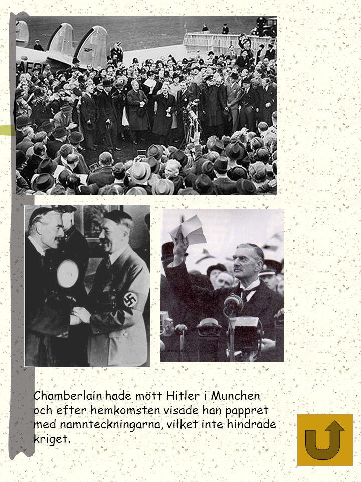 Chamberlain hade mött Hitler i Munchen och efter hemkomsten visade han pappret med namnteckningarna, vilket inte hindrade kriget.