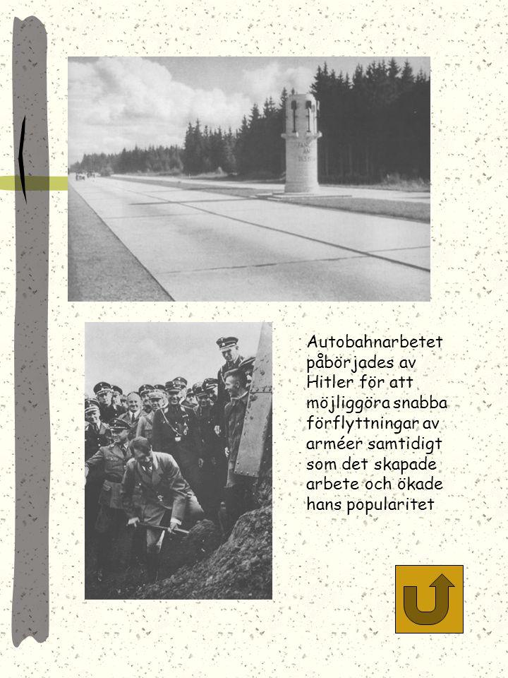 Autobahnarbetet påbörjades av Hitler för att möjliggöra snabba förflyttningar av arméer samtidigt som det skapade arbete och ökade hans popularitet