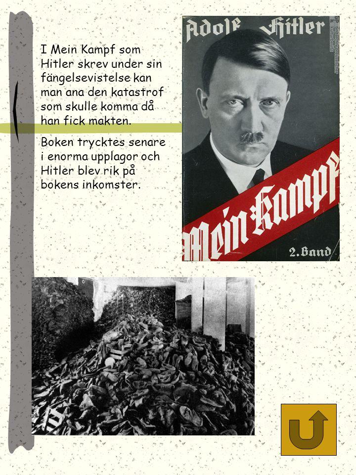 I Mein Kampf som Hitler skrev under sin fängelsevistelse kan man ana den katastrof som skulle komma då han fick makten.