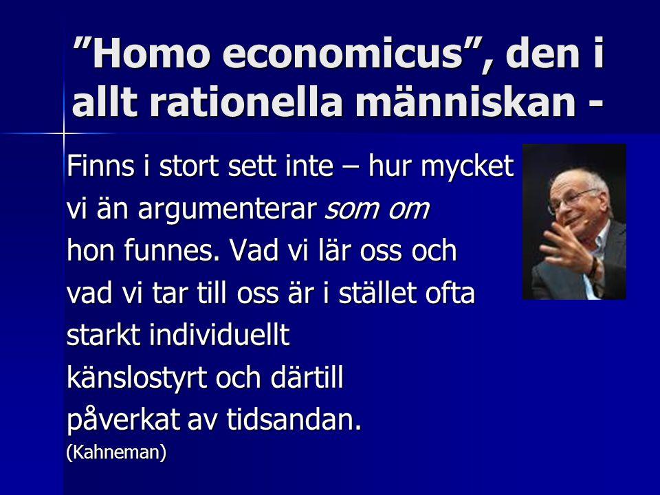 Homo economicus , den i allt rationella människan -