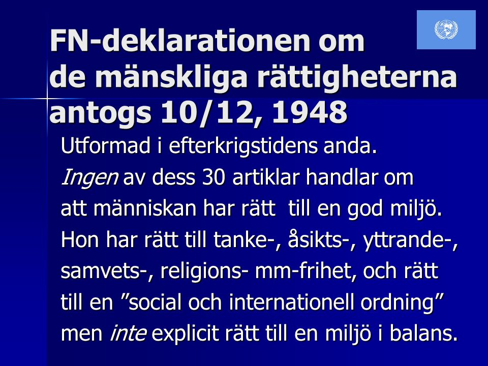 FN-deklarationen om de mänskliga rättigheterna antogs 10/12, 1948
