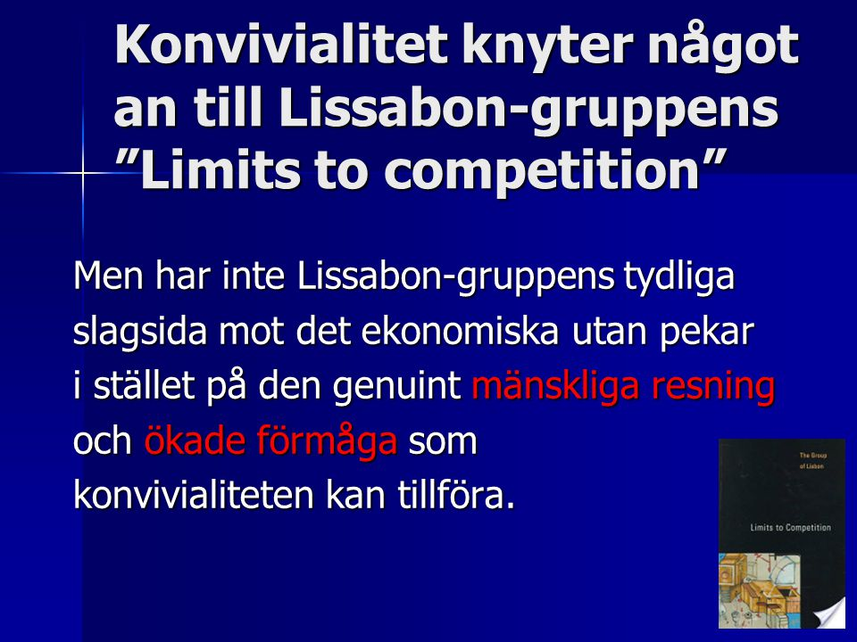 Konvivialitet knyter något an till Lissabon-gruppens Limits to competition