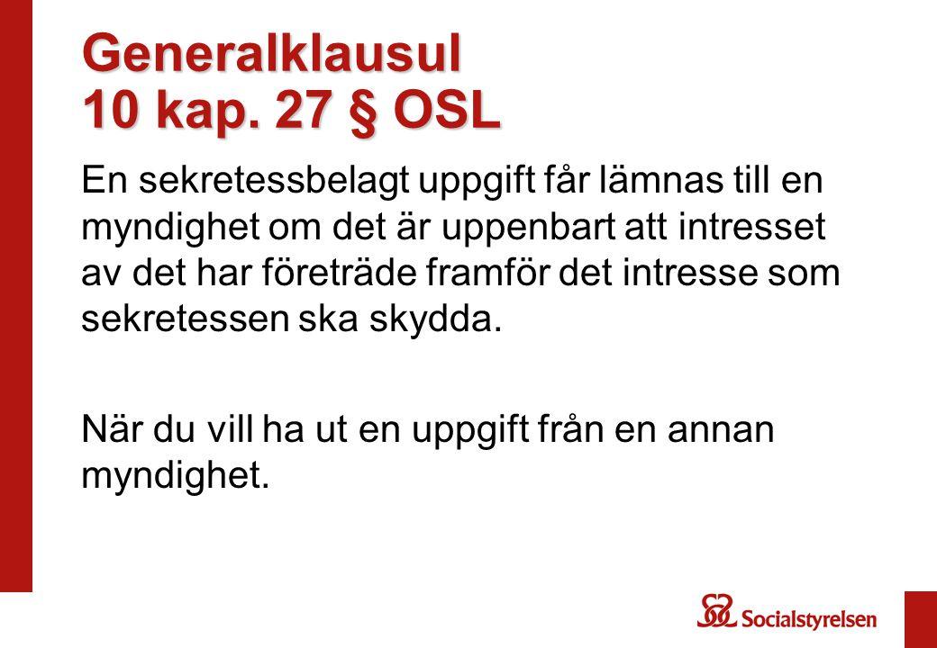 Generalklausul 10 kap. 27 § OSL