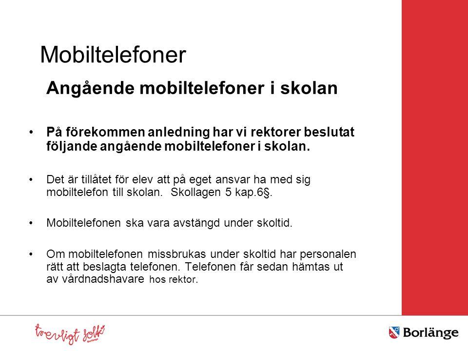 Mobiltelefoner Angående mobiltelefoner i skolan