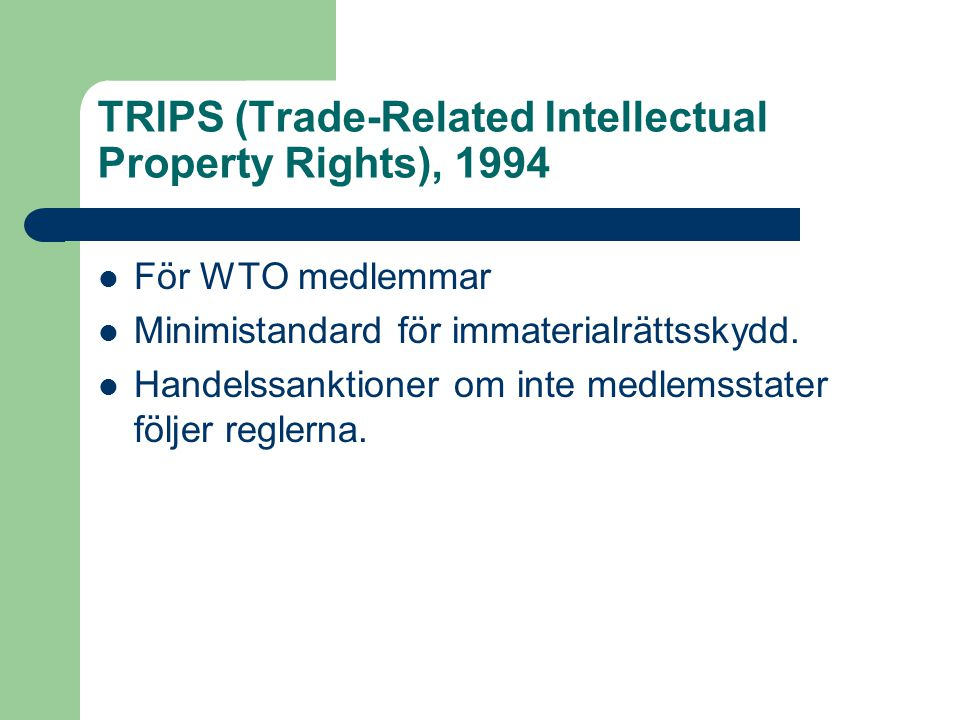 TRIPS (Trade-Related Intellectual Property Rights), 1994