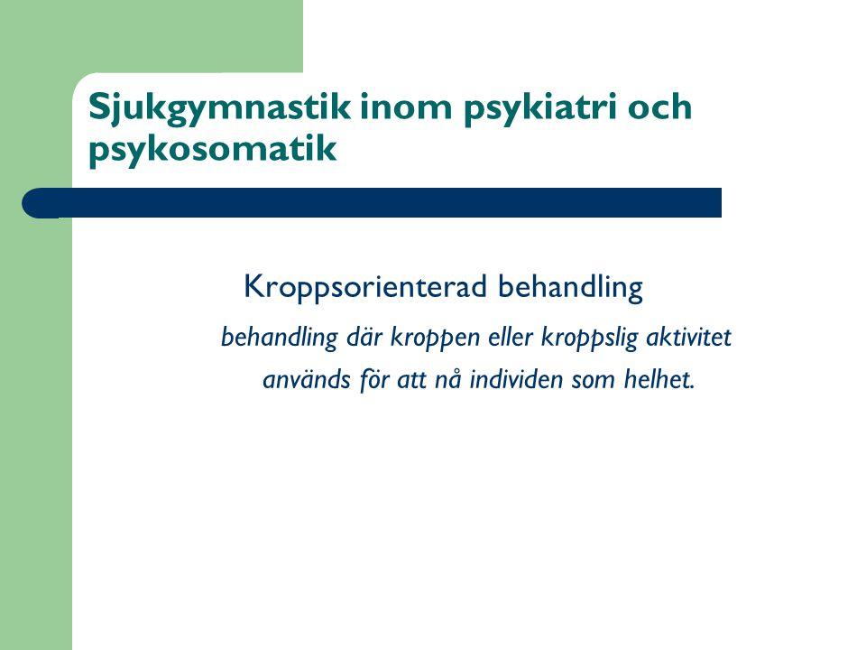 Sjukgymnastik inom psykiatri och psykosomatik