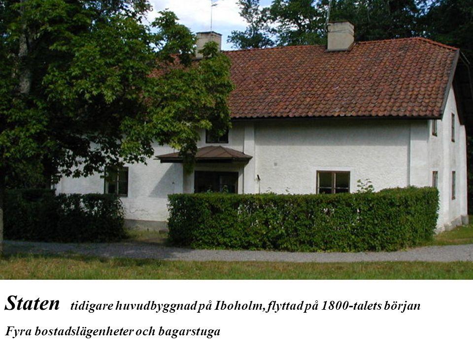 Staten tidigare huvudbyggnad på Iboholm, flyttad på 1800-talets början