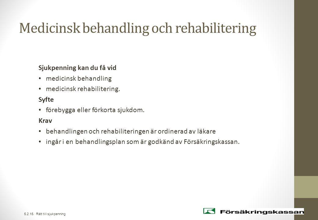 Medicinsk behandling och rehabilitering