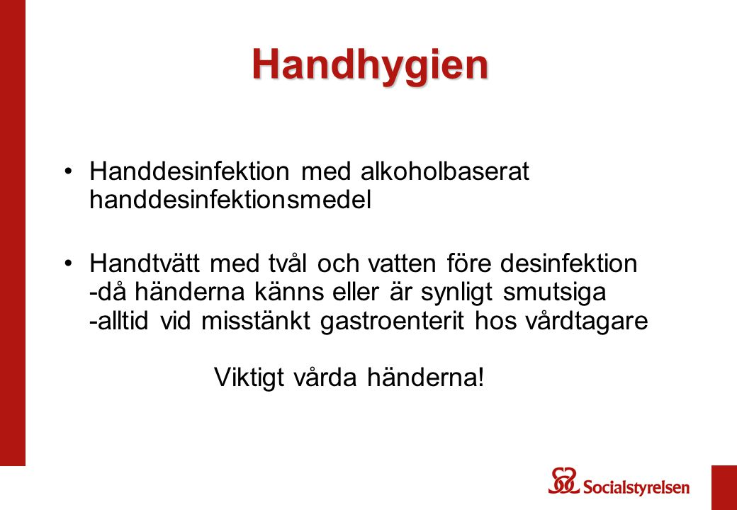Handhygien Handdesinfektion med alkoholbaserat handdesinfektionsmedel