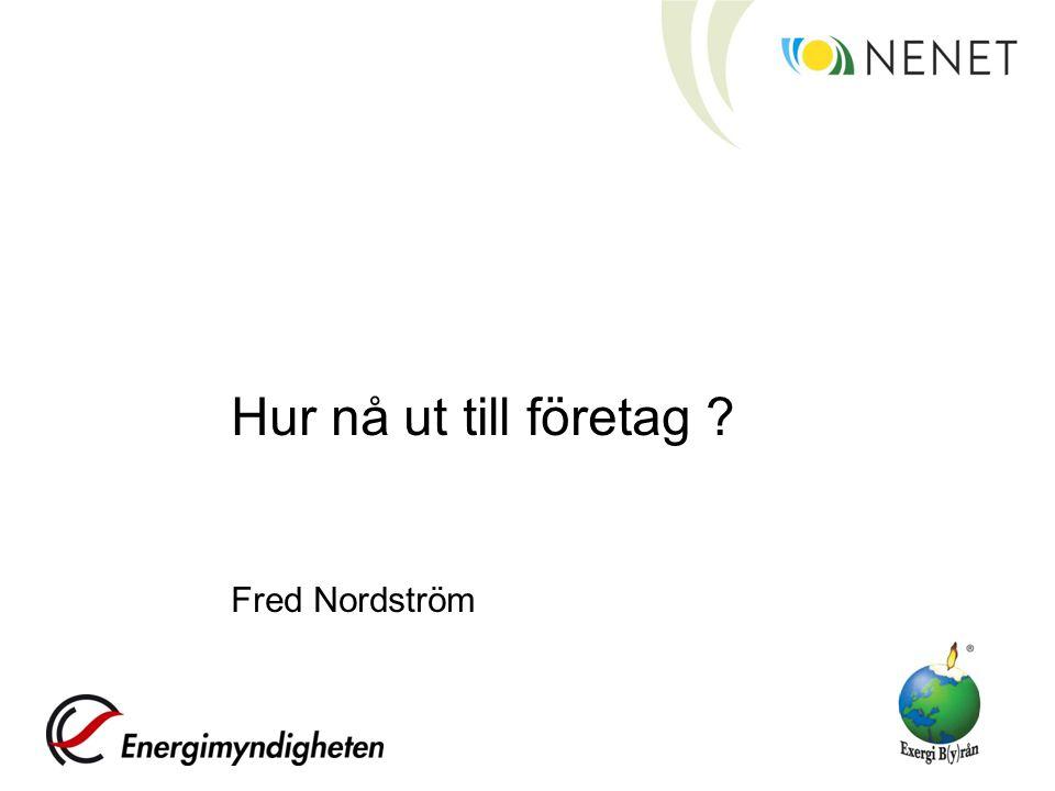 Hur nå ut till företag Fred Nordström