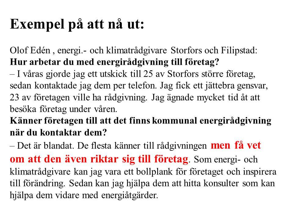 Exempel på att nå ut: Olof Edén , energi.- och klimatrådgivare Storfors och Filipstad: