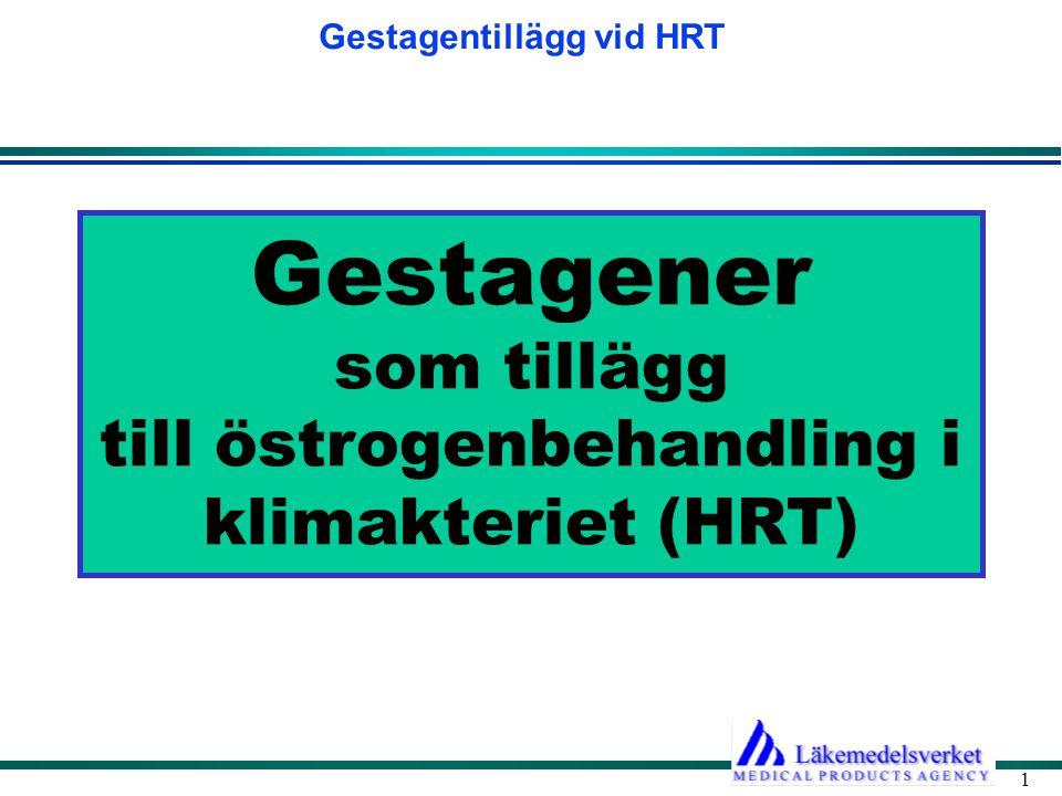 Gestagener som tillägg till östrogenbehandling i klimakteriet (HRT)