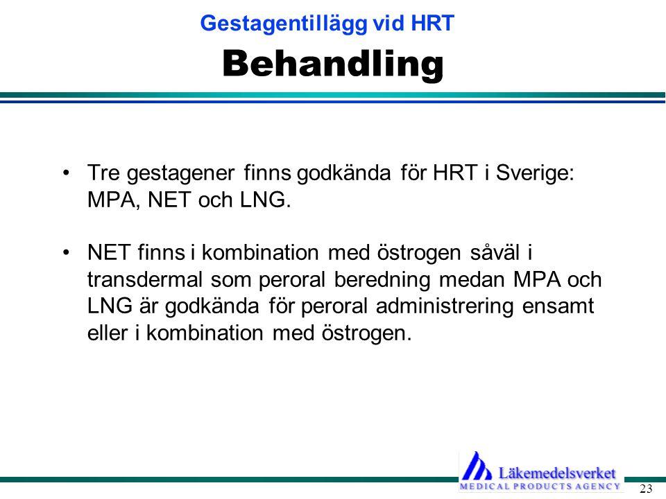 Behandling Tre gestagener finns godkända för HRT i Sverige: MPA, NET och LNG.