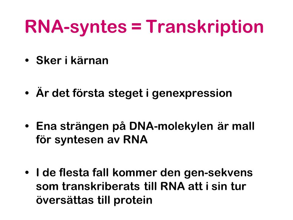 RNA-syntes = Transkription
