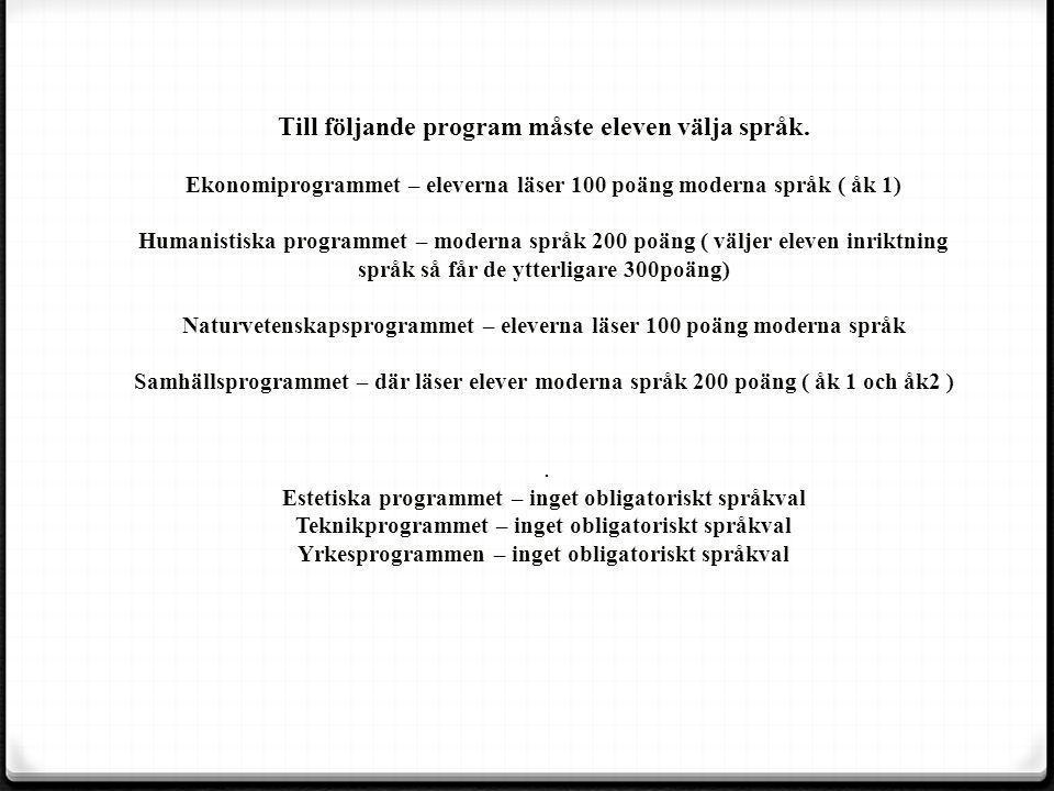 Till följande program måste eleven välja språk.