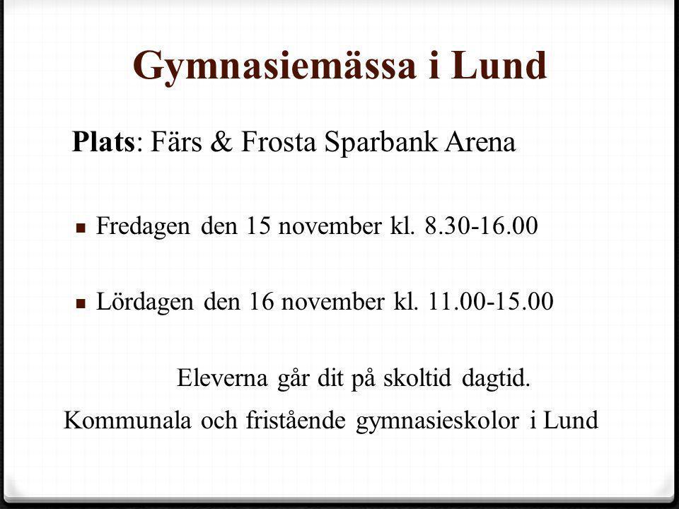 Gymnasiemässa i Lund Plats: Färs & Frosta Sparbank Arena