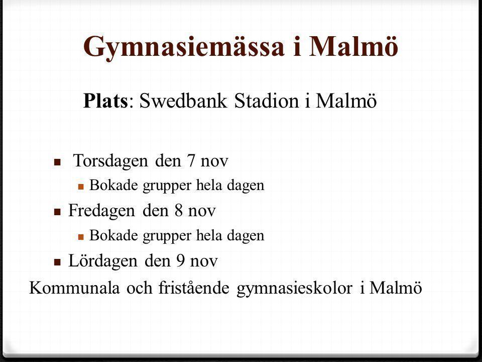 Gymnasiemässa i Malmö Plats: Swedbank Stadion i Malmö