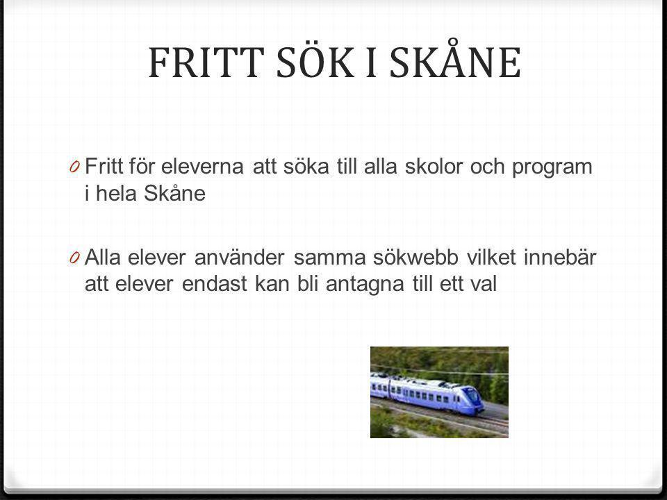 FRITT SÖK I SKÅNE Fritt för eleverna att söka till alla skolor och program i hela Skåne.