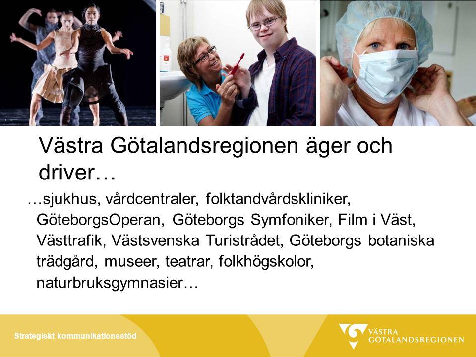 Västra Götalandsregionen äger och driver…