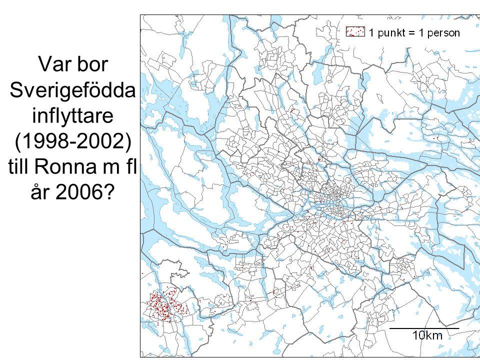 Var bor Sverigefödda inflyttare (1998-2002) till Ronna m fl år 2006