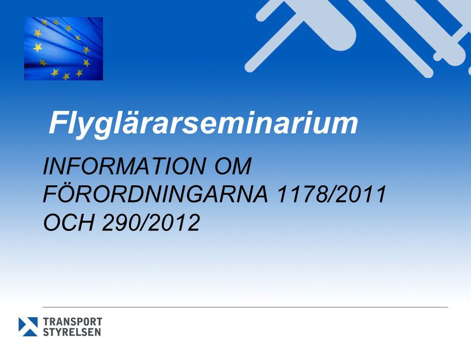 INFORMATION OM FÖRORDNINGARNA 1178/2011 OCH 290/2012