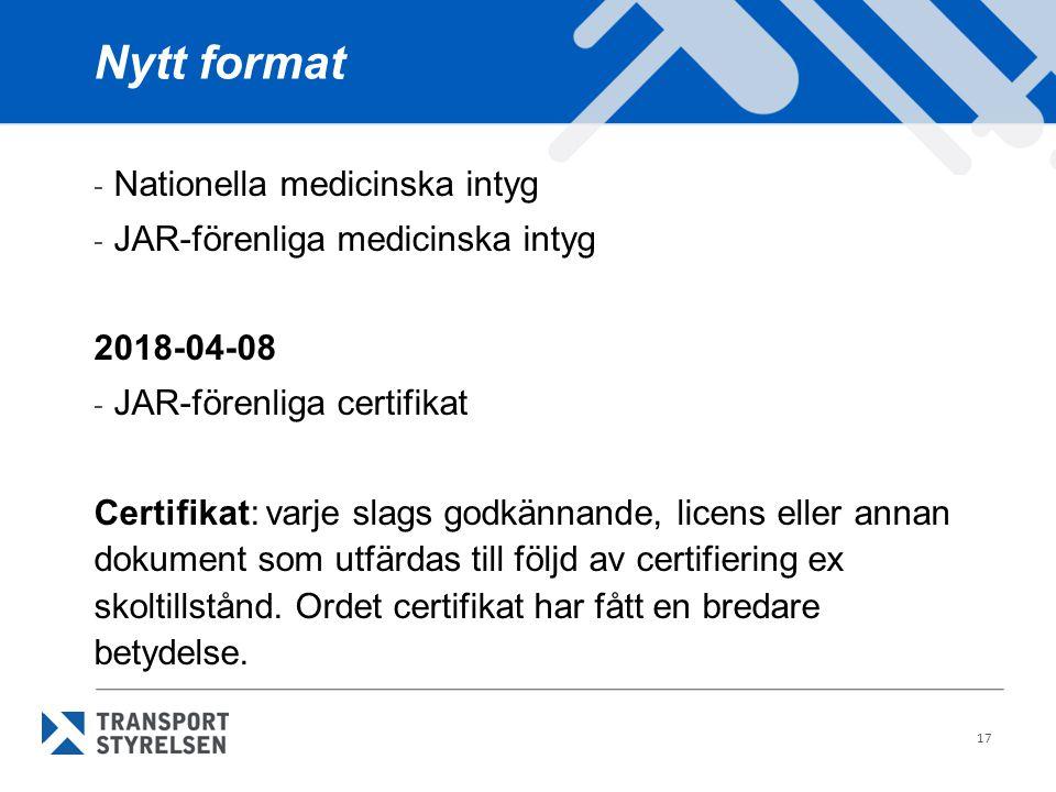 Nytt format Nationella medicinska intyg JAR-förenliga medicinska intyg