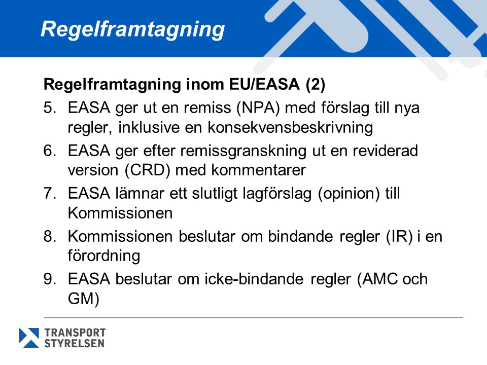 Regelframtagning Regelframtagning inom EU/EASA (2)