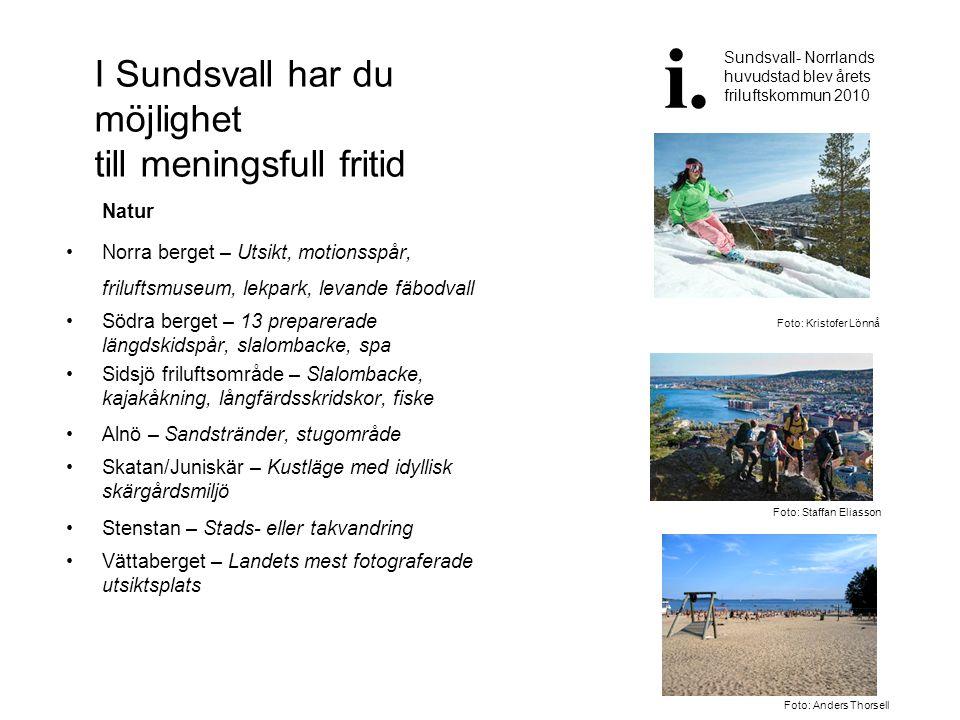 I Sundsvall har du möjlighet till meningsfull fritid