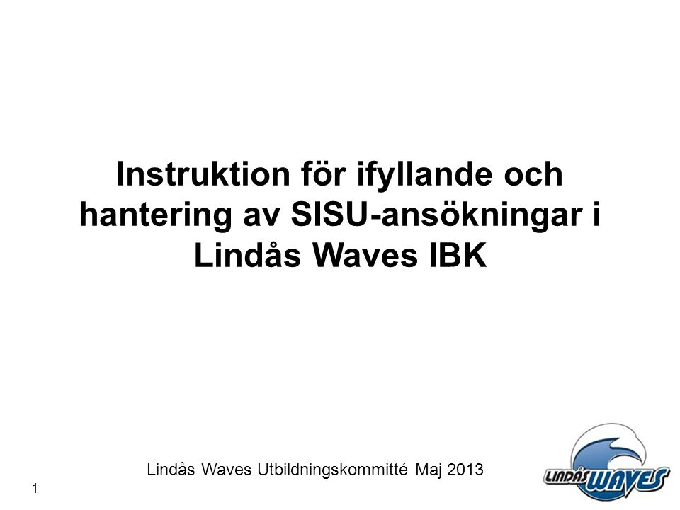 Lindås Waves Utbildningskommitté Maj 2013