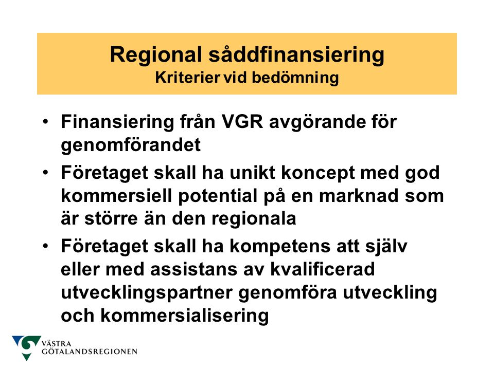 Regional såddfinansiering Kriterier vid bedömning