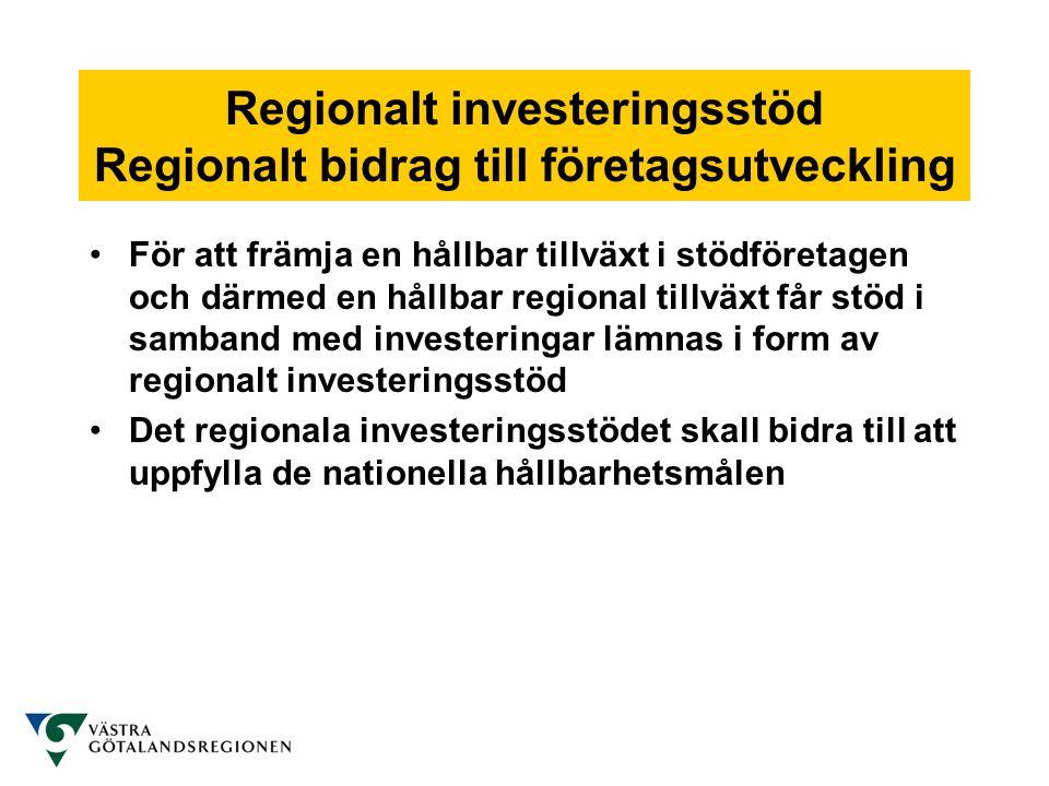 Regionalt investeringsstöd Regionalt bidrag till företagsutveckling