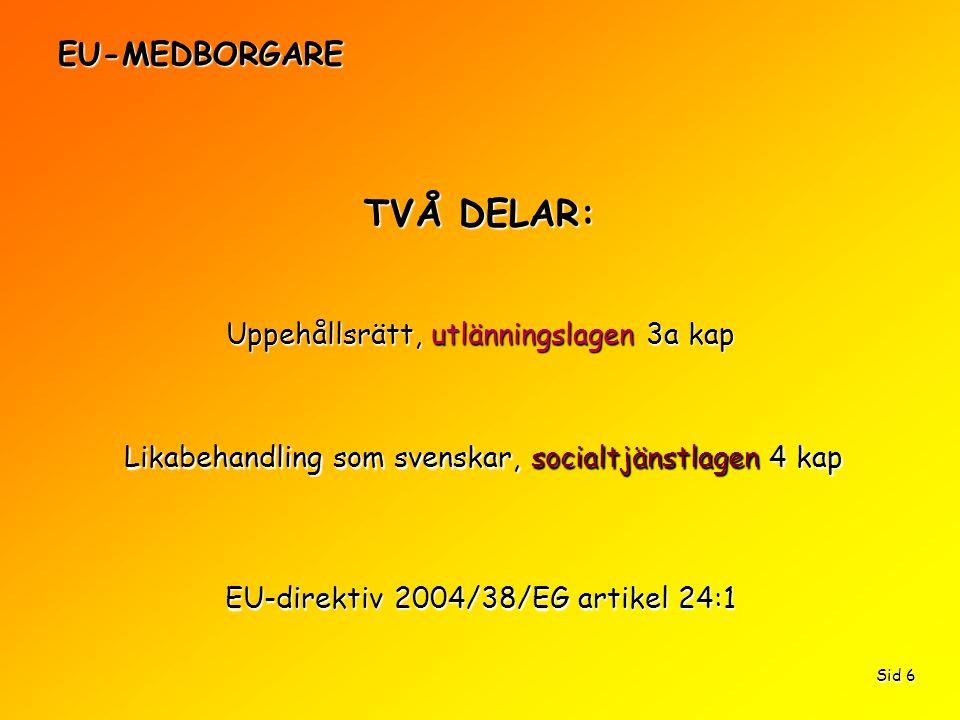 TVÅ DELAR: EU-MEDBORGARE Uppehållsrätt, utlänningslagen 3a kap