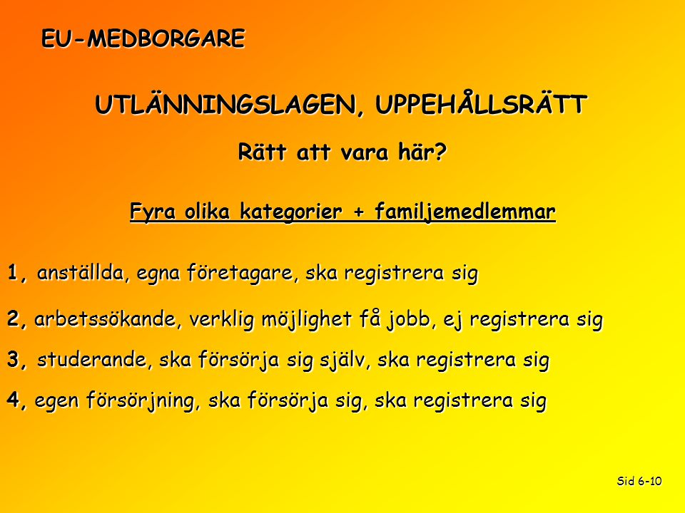 UTLÄNNINGSLAGEN, UPPEHÅLLSRÄTT