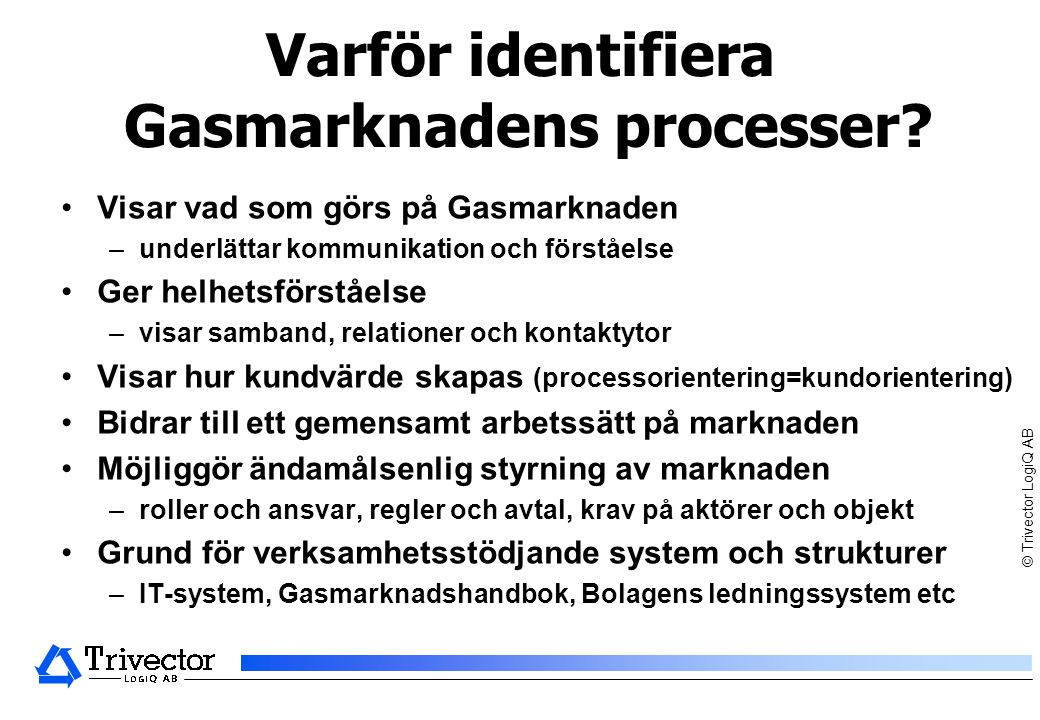 Varför identifiera Gasmarknadens processer