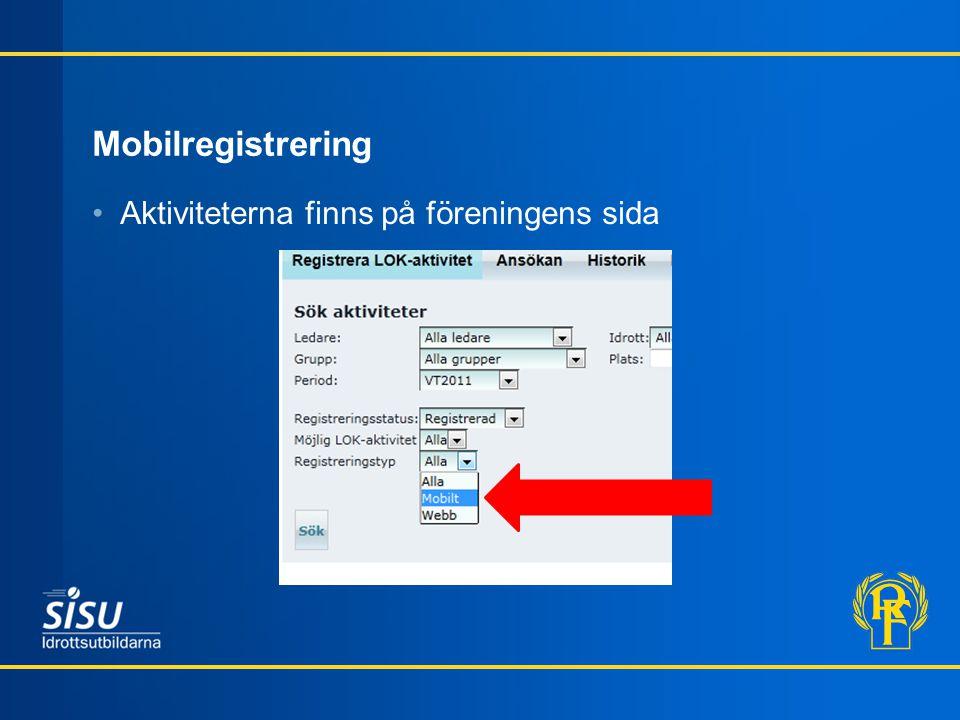 Mobilregistrering Aktiviteterna finns på föreningens sida
